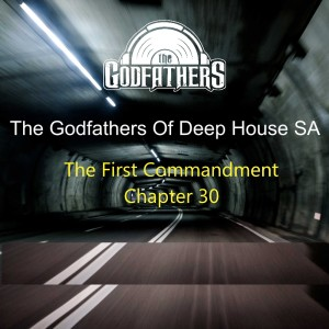 Album The First Commandment, Ch. 30 from The Godfathers Of Deep House SA