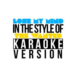 Karaoke - Ameritz的專輯Lose My Mind (In the Style of the Wanted) [Karaoke Version] - Single
