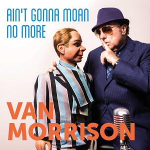 อัลบั้ม Ain't Gonna Moan No More