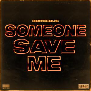 Borgeous的專輯Someone Save Me