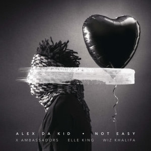 Listen to Not Easy song with lyrics from Alex Da Kid