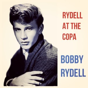 Album Rydell at The Copa from Bobby Rydell