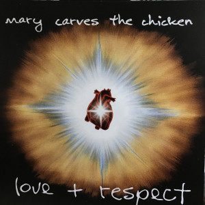 Album Love and Respect from Mary Carves The Chicken