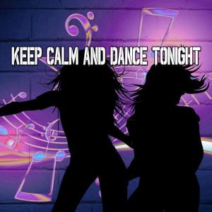 CDM Project的專輯Keep Calm and Dance Tonight