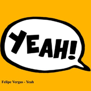 Album Yeah from Felipe vergas