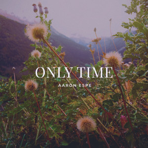 Album Only Time from Aaron Espe