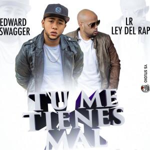 Album Tu Me Tienes Mal from LR Ley Del Rap