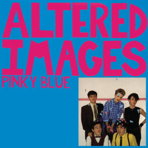Album Pinky Blue from Altered Images