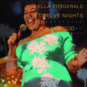 Ella Fitzgerald的專輯Twelve Nights In Hollywood