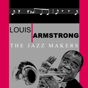 Louis Armstrong的專輯The Jazz Makers