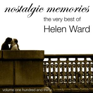 Album Nostalgic Memories-The Very Best Of Helen Ward-Vol. 130 from Helen Ward