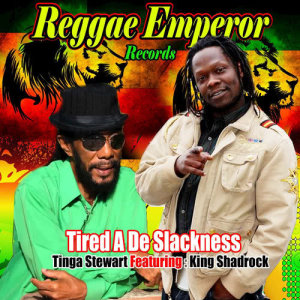 Album Tired a De Slackness (feat. King Shadrock) from Tinga Stewart