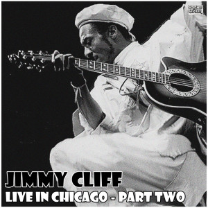 Album Live in Chicago - Part Two from Jimmy Cliff