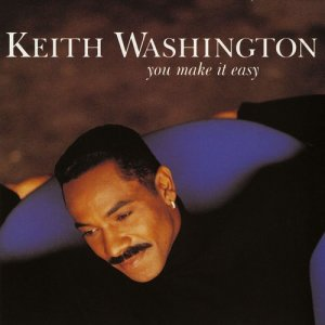 Album You Make It Easy from Keith Washington