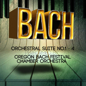 Album Bach: Orchestral Suite No.1 - 4 Performed by Oregon Bach Festival Chamber Orchestra from Oregon Bach Festival Chamber Orchestra