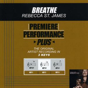 Premiere Performance Plus: Breathe 2002 Rebecca St. James