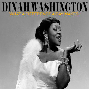 Album What a Difference a Day Makes from Dinah Washington