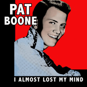 Album I Almost Lost My Mind from Pat Boone