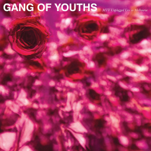 Album MTV Unplugged (Live in Melbourne) (Explicit) from Gang of Youths