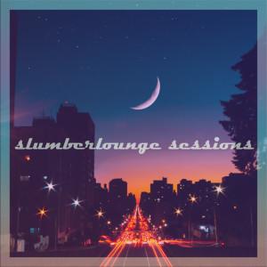 Album Slumberlounge Sessions from Lofi Soundscapes