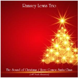Album The Sound of Christmas / Here Comes Santa Claus from Ramsey Lewis Trio