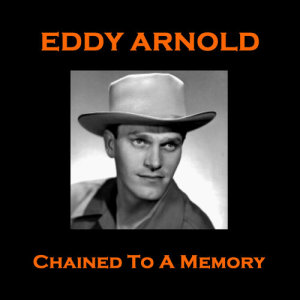 Eddy Arnold的專輯Eddy Arnold - Chained to a Memory