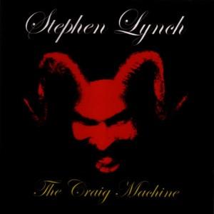 Album The Craig Machine from Stephen Lynch