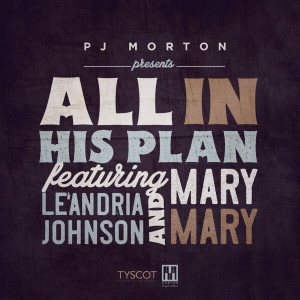 Album All In His Plan (feat. Le'Andria Johnson & Mary Mary) from Le'Andria Johnson