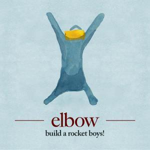 build a rocket boys! 2011 Elbow