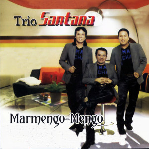 Marmengo - Mengo dari Trio Santana