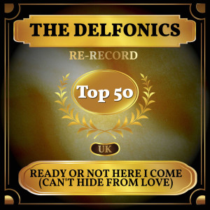 The Delfonics的專輯Ready or Not Here I Come (Can't Hide from Love) (UK Chart Top 50 - No. 41)