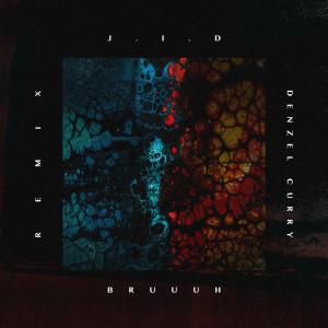 Album Bruuuh (Remix) from J.I.D
