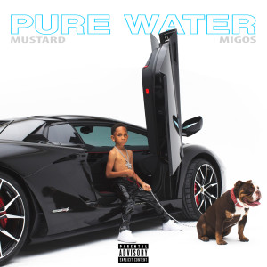 Pure Water 2019 DJ Mustard; Migos