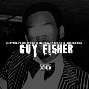 Guy Fisher (feat. Hnic Pesh, Bandgang Biggs & Shredgang Mone) (Explicit)