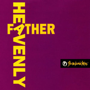 FU-Schnickens的專輯Heavenly Father
