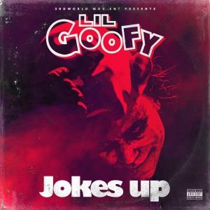 Album Jokes Up from Lil Goofy