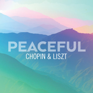 Album Peaceful Chopin & Liszt from Franz Liszt