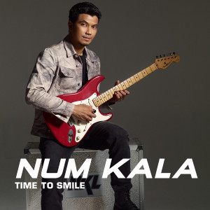 อัลบัม Time to Smile ศิลปิน NUM KALA