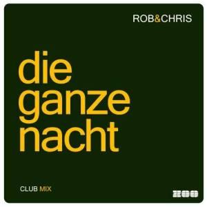 Album Die Ganze Nacht from Rob & Chris