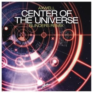 Axwell的專輯Center of the Universe (Blinders Remix)