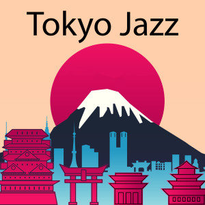 Relax Music Channel的專輯Tokyo Jazz
