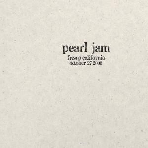 2000.10.27 - Fresno, California dari Pearl Jam