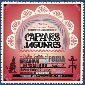 Nos Vamos Juntos - Un Tributo A Las Canciones De Caifanes y Jaguares Vol. 2 2011 Various Artists