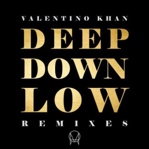 收聽Valentino Khan的Deep Down Low (LH4L Remix) (L4HL Remix)歌詞歌曲