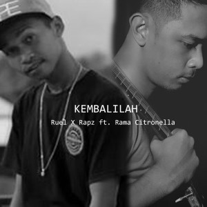 Listen to Kembalilah song with lyrics from Ruel X Rapz