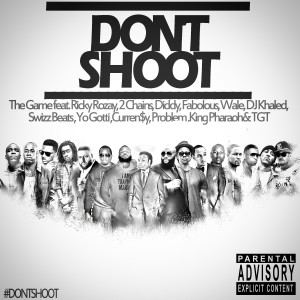 Album Don't Shoot (feat. Rick Ross, 2 Chainz, Diddy, Fabolous, Wale, DJ Khaled, Swizz Beatz, Yo Gotti, Currensy, Problem, King Pharaoh & TGT) - Single from Game