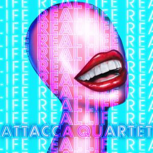 Attacca Quartet的專輯Real Life