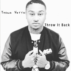 Album Throw It Back (Explicit) from Young Vetta