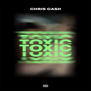 Album Toxic (Explicit) from Chris Cash