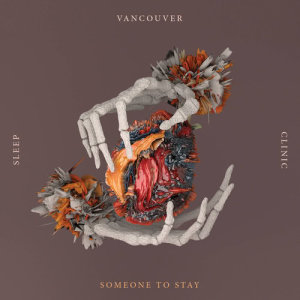 收聽Vancouver Sleep Clinic的Someone To Stay歌詞歌曲